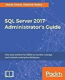 SQL Server 2017 Administrator's Guide
