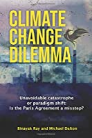 Climate Change Dilemma: Unavoidable Catastrophe or Paradigm Shift: Is the Paris Agreement a Misstep