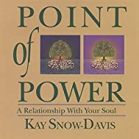 Point of Power: Relationship With Your Soul