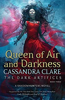 [Clare, Cassandra]のQueen of Air and Darkness (The Dark Artifices Book 3) (English Edition)