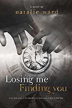 Losing Me Finding You by [Ward, Natalie]