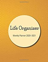 Life Organizer Weekly Planner 2020-2021: Weekly Planner With 2 Year Calendar 20202021,size 8.5 X 11 Inch(letter Size)