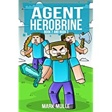 Agent Herobrine (Book 2 and Book 3) (An Unofficial Minecraft Book for Kids Ages 9 - 12 (Preteen)