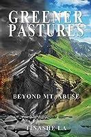 Greener Pastures: Beyond Mt. Abuse