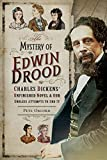 EDWIN The Mystery of Edwin Drood: Charles Dickens' Unfinished Novel and Our Endless Attempts to End It