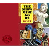 THE SHOW MUST GO ON【初回生産限定盤】