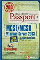 Mike Meyers' MCSE/MCSA Windows Server 2003 Active Directory Certification Passport (Exam 70-294)