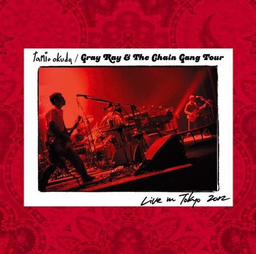 Gray Ray & The Chain Gang Tour Live in Tokyo 2012の詳細を見る