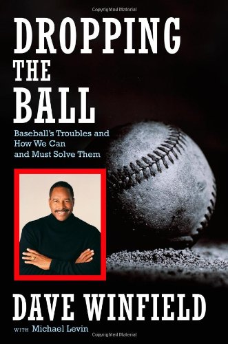 Download Dropping the Ball: Baseball's Troubles and How We Can and Must Solve Them 1416534482