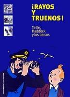 Rayos y Truenos! Tintin, Haddock y Los Barcos