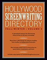 Hollywood Screenwriting Directory Fall/Winter: A Specialized Resource for Discovering Where & How to Sell Your Screenplay (Film)