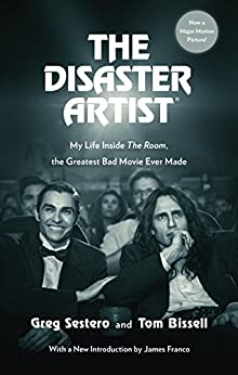 The Disaster Artist: My Life Inside The Room, the Greatest Bad Movie Ever Made by [Sestero, Greg, Bissell, Tom]