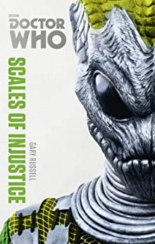 Doctor Who: Scales of Injustice: The Monster Collection Edition (Doctor Who (BBC)) by [Russell, Gary]