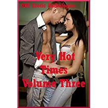 Very Hot Times Volume Three: Five Explicit Erotica Stories