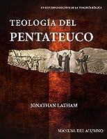 Teología del Pentateuco: Manual del Alumno