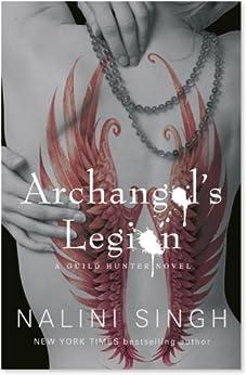 Archangel's Legion: Book 6 (Guild Hunter Series) by [Singh, Nalini]