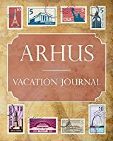 Arhus Vacation Journal: Blank Lined Arhus Travel Journal/Notebook/Diary Gift Idea for People Who Love to Travel