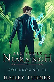 All Souls Near & Nigh (Soulbound Book 2) by [Turner, Hailey]