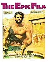 The Epic Film: Myth and History (Cinema & Society)