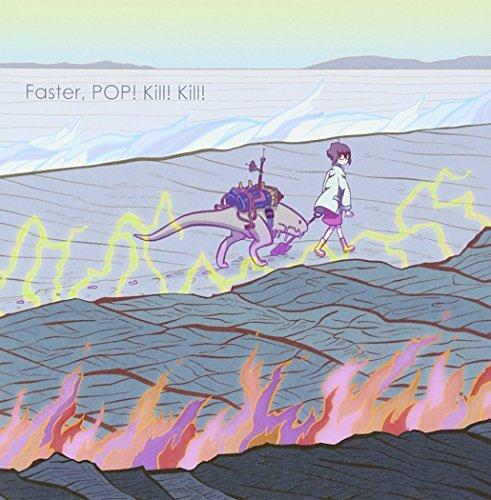Faster, POP! Kill! Kill!