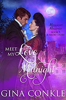 Meet My Love at Midnight (Midnight Meetings Book 5) by [Conkle, Gina]