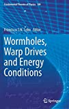 Wormholes, Warp Drives and Energy Conditions (Fundamental Theories of Physics) 画像