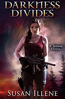 Darkness Divides: Book 3 (Sensor Series) by [Illene, Susan]