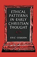 Ethical Patterns in Early Christian Thought