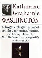 Katharine Graham's Washington