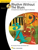 Rhythm Without the Blues: A Comprehensive Rhythm Program for Musicians