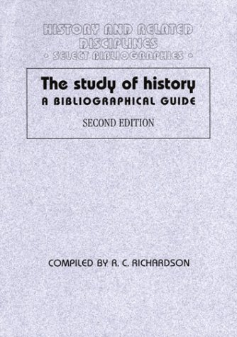 Download The Study of History: A Bibliographical Guide (History and Related Disciplines Select Bibliographies) 0719058996