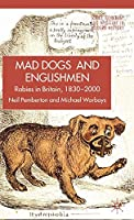 Rabies in Britain: Dogs, Disease and Culture, 1830-2000 (Science, Technology and Medicine in Modern History)