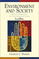 Environment and Society: Human Perspectives on Environmental Issues