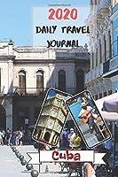 2020 Daily Travel Journal Cuba: Today's Adventures, Tomorrow's Memories