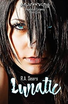 Lunatic (The Ragnarok Legacy Book 1) by [Sears, R.A.]