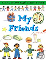 My Friends: A 'fill in and Keep' Activity Book (First Record Books)