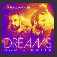 Dreams - The Radio Edits (feat. Matt Alber) by Saul Ruiz