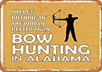 Shimaier ブリキ 看板 壁の装飾 メタルサイン Alabama Bow Hunting is The Best in The World ウォールアート バー カフェ 30×40cm ヴィンテージ風 メタルプレート