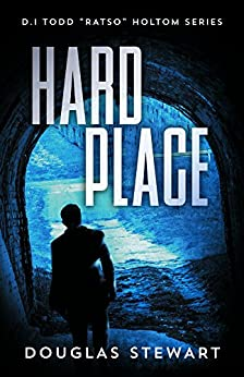 """Hard Place (Det.Insp. Todd """"Ratso"""" Holtom Series Book 1) by [Stewart, Douglas]"""