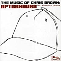 Music of Chris Brown: Afterhours - Nightclub