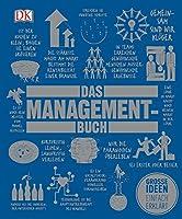 Das Management-Buch: Grosse Ideen einfach erklaert