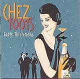 シェ・トゥーツ~思い出のフレンチ、そしてジャズ(期間生産限定盤)