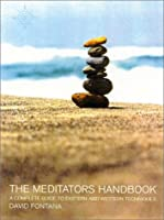 The Meditator's Handbook: A Complete Guide to Eastern and Western Techniques