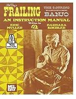Mel Bay's Frailing the The 5-String Banjo: An Instruction Manual