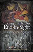 Living With the End in Sight: Meditations from the Book of Revelation