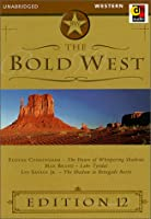 The Bold West - 12 (Bold West (DH Audio))