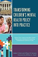 Tranforming Children's Mental Health Policy into Practice