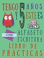 Tengo 5 años y este es mi propio alfabeto escritura libro de prácticas: Práctica alfabética para niños de cinco años