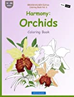 BROCKHAUSEN Edition Coloring Book Vol. 6 - Harmony: Orchids: Coloring Book (Volume 6) [並行輸入品]