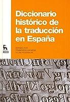 Diccionario histórico de la traducción en España / Historical Dictionary of translation in Spain